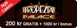 Få 200 kronor utan insättningskrav hos Tropezia. Dessutom dubbleras din allra första insättning.